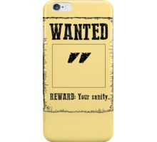 "Wanted "" iPhone Case/Skin"