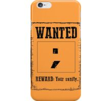 Wanted ; iPhone Case/Skin