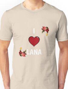 I Love Lana Unisex T-Shirt