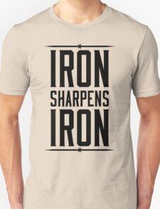 IRON SHARPENS IRON Unisex T-Shirt