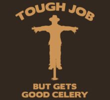 Tough Job But Gets Good Celery by BrightDesign