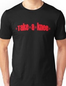 Take a Knee (red lettering) Unisex T-Shirt