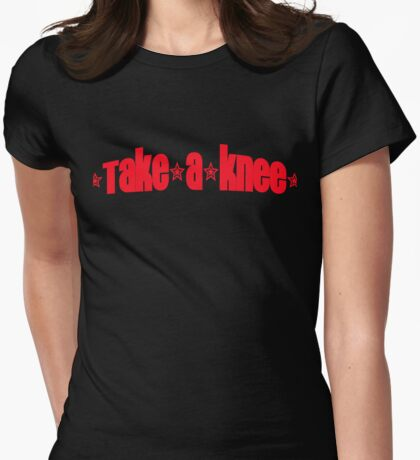 Take a Knee (red lettering) Womens Fitted T-Shirt