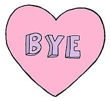 Bye by Rose Matatics