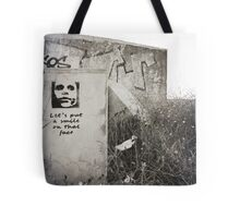 Lets put a smile on that face Tote Bag