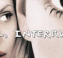 Girl Interrupted  Sticker