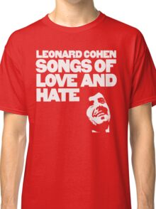 Leonard Cohen - Songs of Love and Hate Classic T-Shirt