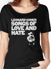Leonard Cohen - Songs of Love and Hate Women's Relaxed Fit T-Shirt