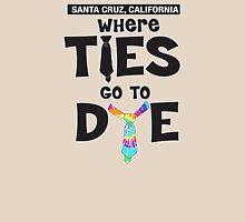 Where Ties Go to Dye Unisex T-Shirt