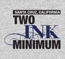 Two Ink Minimum by auntiememe