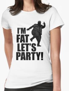 #i'm fat let's party! Womens Fitted T-Shirt