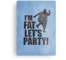 #i'm fat let's party! Metal Print
