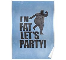 #i'm fat let's party! Poster