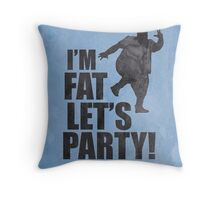 #i'm fat let's party! Throw Pillow