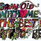 Grow Old with Me by BCallahan
