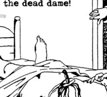 the Case of Max's Arm Tattoo and the Dead Dame Sticker