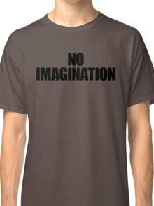They Live - No Immagination Classic T-Shirt