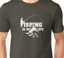 Fishing is my Life Unisex T-Shirt