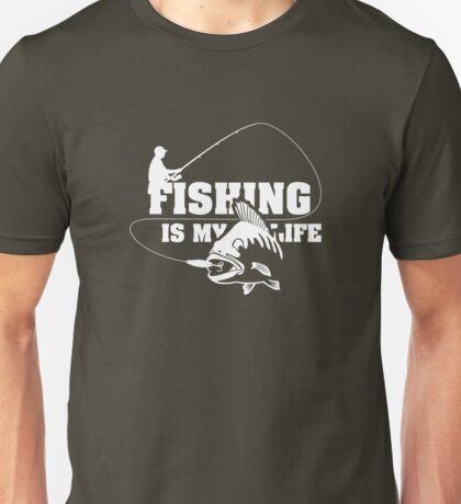 Fishing is my Life Unisex T-Shirt