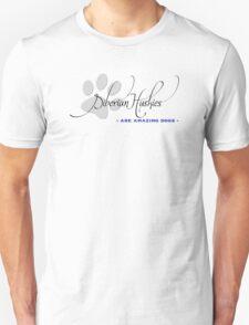 Siberian Husky - amazing dogs T-Shirt