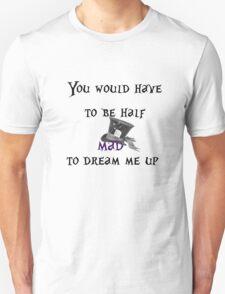 Mad Hatter Alice in Wonderland Phrase T-Shirt