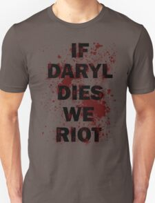 If Daryl Dies We Riot T-Shirt