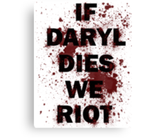 If Daryl Dies We Riot Canvas Print