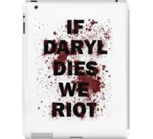 If Daryl Dies We Riot iPad Case/Skin
