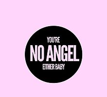 You're no angel either baby by dare-ingdesign