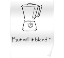 Will it blend? Poster