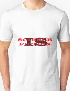 Science Is Fiction T-Shirt