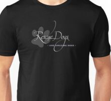 Rescue Dogs - Are Amazing Dogs Unisex T-Shirt