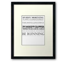 you better be running Framed Print