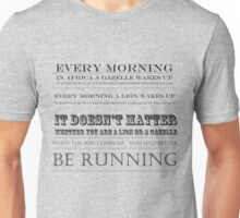 you better be running Unisex T-Shirt