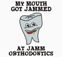 My Mouth Got Jammed At Jamm Orthodontics by Conrad B. Hart