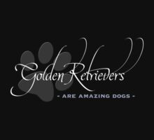 Golden Retrievers - Are Amazing Dogs T-Shirt