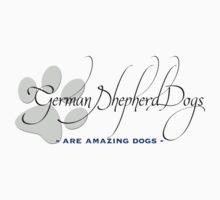 German Shepherd Dogs - Amazing Dogs T-Shirt