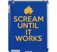 Keep Calm and Scream Until It Works iPad Case/Skin