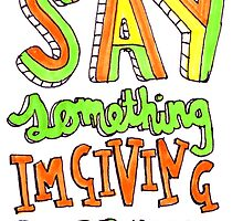 Say Something Lyric Drawing by artbyeilidh