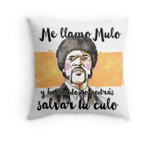 Pulp fiction - Jules Winnfield - Me llamo Mulo y hablando no podrás salvar tu culo Throw Pillow