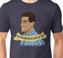 Josh Washington Deserved Better Unisex T-Shirt