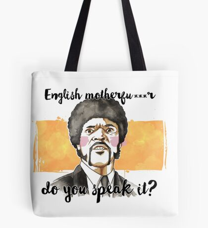 Pulp fiction - Jules Winnfield - English motherfu***r do you speack it? Tote Bag