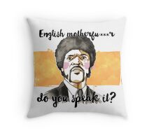 Pulp fiction - Jules Winnfield - English motherfu***r do you speack it? Throw Pillow
