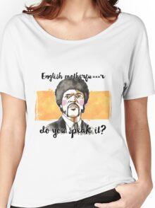 Pulp fiction - Jules Winnfield - English motherfu***r do you speack it? Women's Relaxed Fit T-Shirt