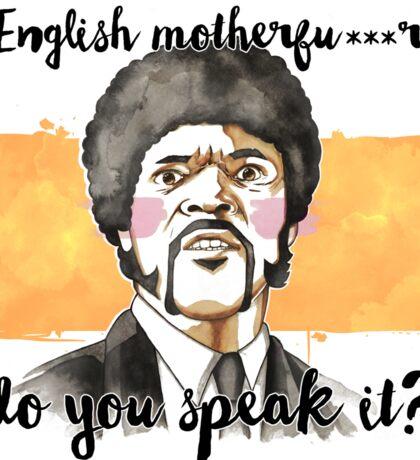 Pulp fiction - Jules Winnfield - English motherfu***r do you speack it? Sticker