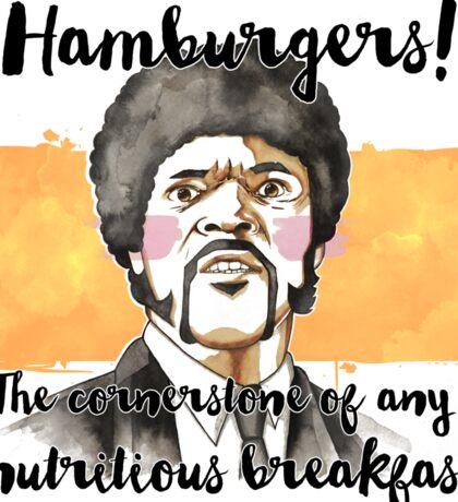 Pulp fiction - Jules Winnfield - Hamburgers! the cornerstone of any nutritious breakfast Sticker