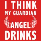 I think my guardian angel drinks (white) by artemisd