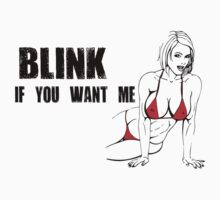 Blink If You Want Me by designshoop