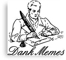 Dank Memes Canvas Print