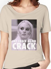 Lindsay Lohan - Say Crack Again, CRACK Women's Relaxed Fit T-Shirt